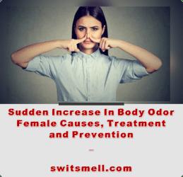 Sudden Increase In Body Odor Female Cause Prevention...