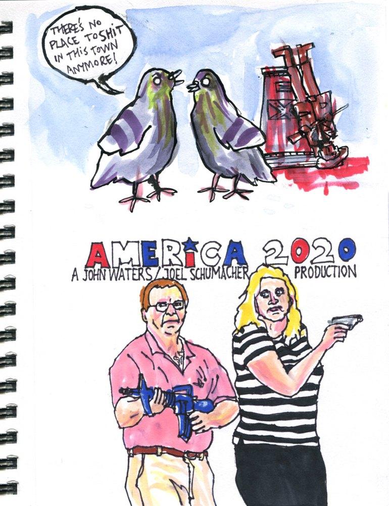 My Pandemic Diary! Part 2 Page 2 pigeons, Dixie, john Waters, Joel Schumacher