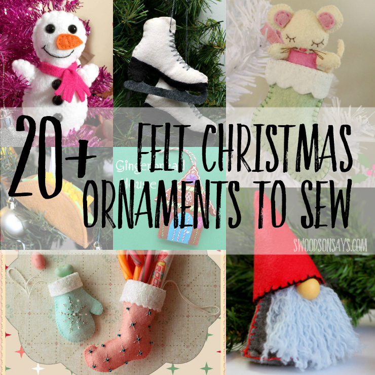 20+ Cute Felt Christmas Ornaments To Sew - Swoodson Says