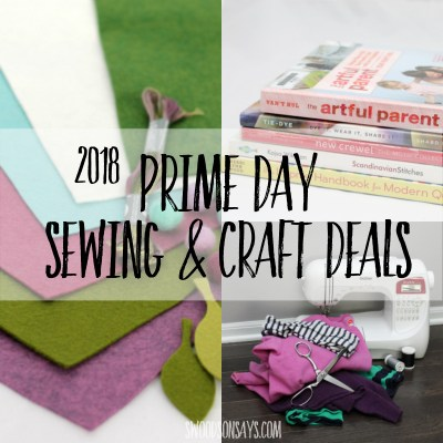2018 Prime Day sewing machine deals & more