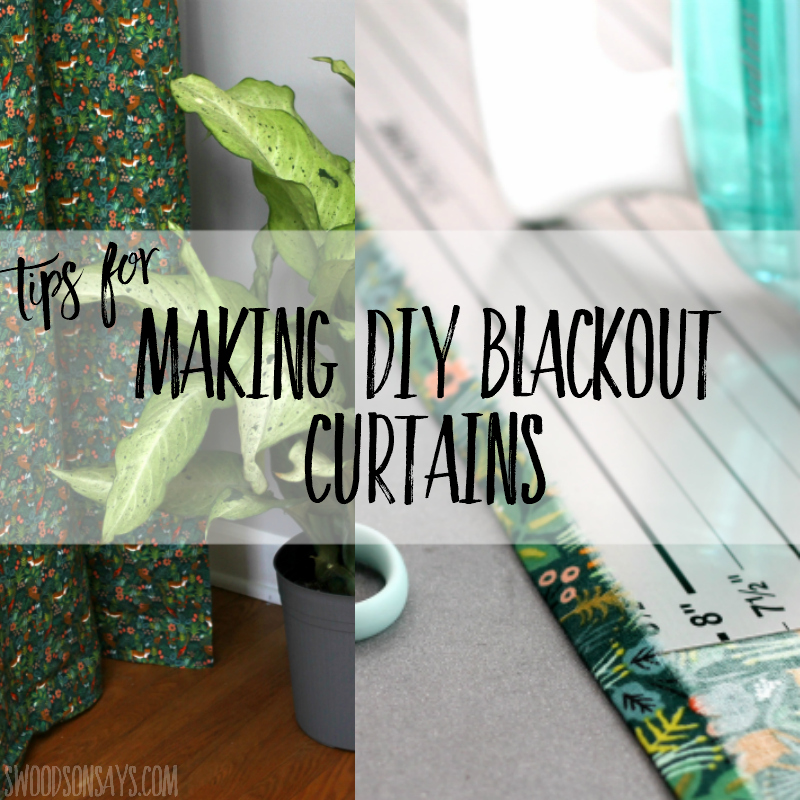 Tips for how to make your own blackout curtains