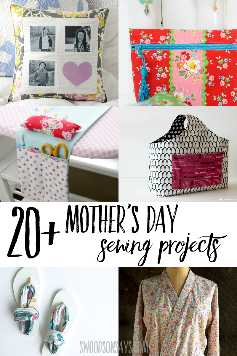 20 Sweet Mother S Day Sewing Projects Swoodson Says