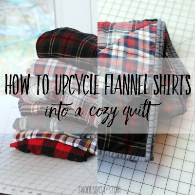 How to turn upcycled flannel shirts into a cozy quilt