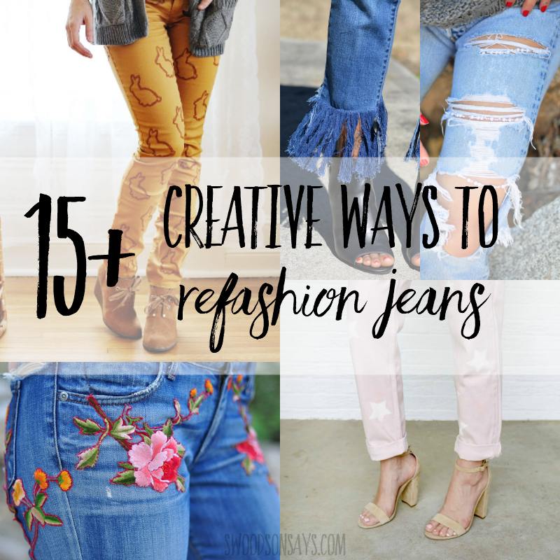 How to redesign old jeans – 15 denim refashion ideas