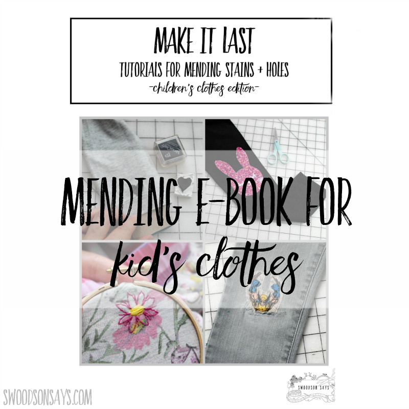"Kid clothes mending techniques for holes & stains: ""Make It Last"" e-book"
