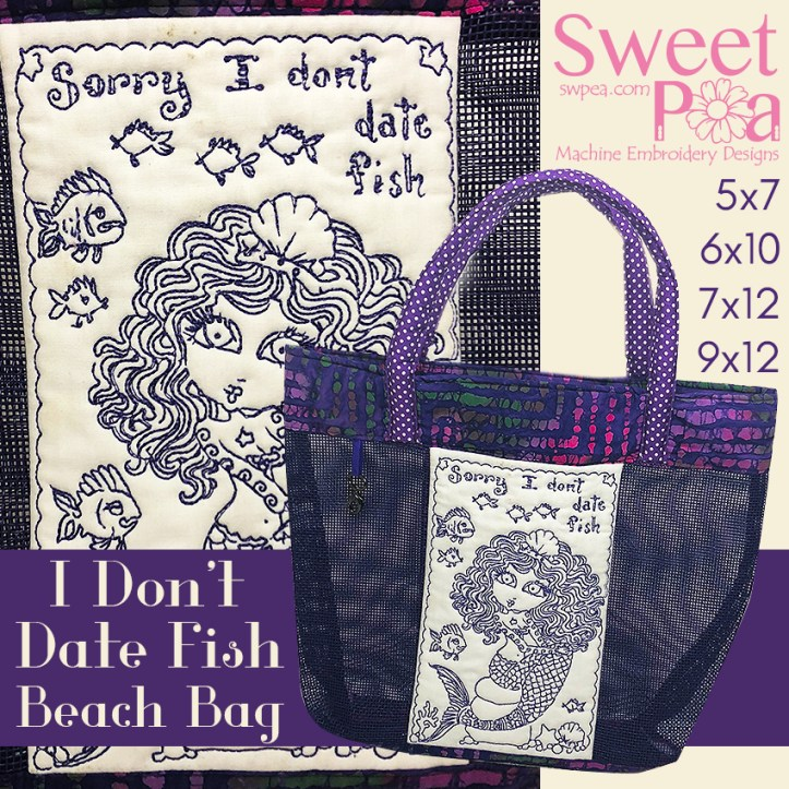 I don't date fish beach bag 5x7 6x10 7x12 9x12 in the hoop
