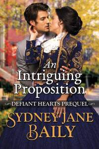 An Intriguing Proposition by Sydney Jane Baily