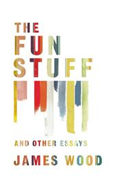 The Fun Stuff by James Wood cover