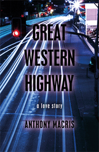 Great Western Highway: A Love Story (Capital, Volume One Part Two) by Anthony Macris cover