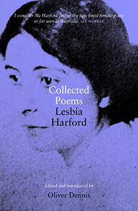 Collected Poems: Lesbia Harford by Oliver Dennis (editor)