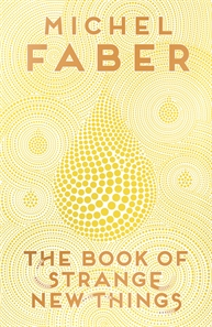The book of strange new things by Michel Faber cover