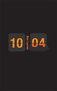 Ben Lerner 10:04 cover