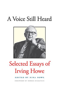 A voice still heard by Irving Howe cover