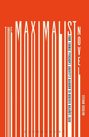 The Maximalist Novel by Stefano Ercolino
