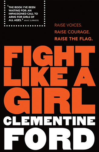 Fight Like a Girl by Clementine Ford Cover