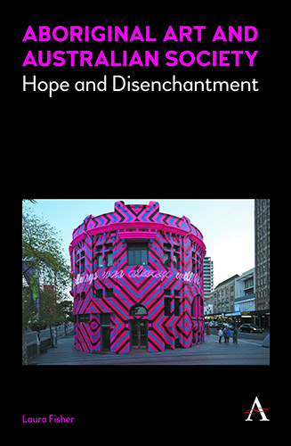 Aboriginal Art and Australian Society Hope and Disenchantment by Laura Fisher book cover