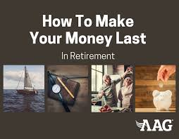 How to Make Your Money Last in Retirement