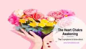 heart chakra awakening symptoms