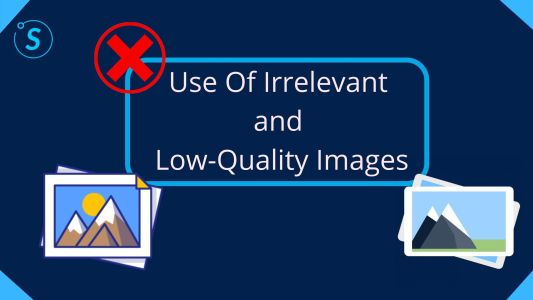 Use Of Irrelevant and Low Quality Images