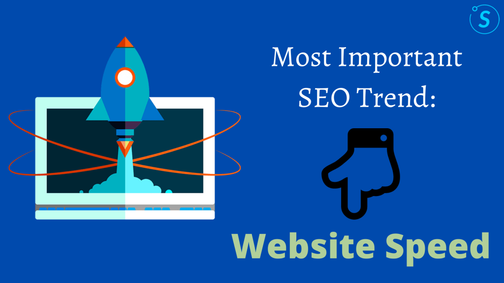 Most Important SEO Trend - Website Speed