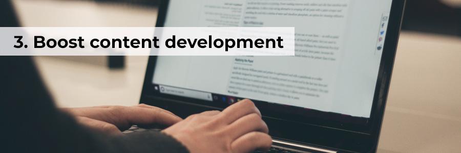 Three: Boost content development