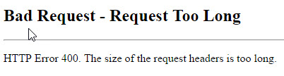 """Fixing the """"Bad Request – Request Too Long"""" Error with"""