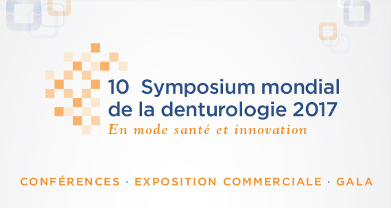 10e Symposium mondial de la denturologie 2017