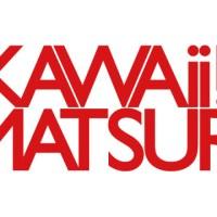 "Japanese Pop Culture Festival, ""KAWAII MATSURI"" , coming up in TOKYO!!"