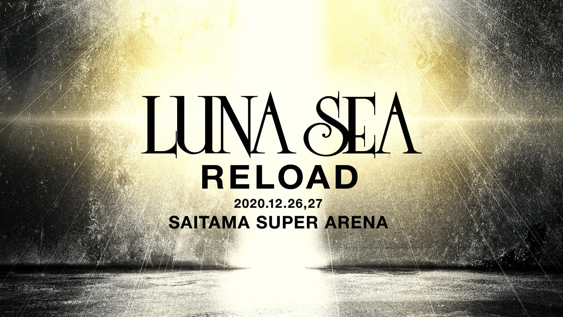 """LUNA SEA -RELOAD-"" Live performance will be held at Saitama Super Arena 2 DAYS!!"