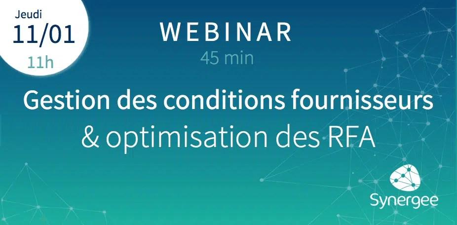 Webinar 11/01/2018 Gestion des conditions fournisseurs @ optimisation des RFA