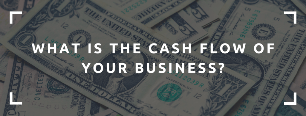 What is the cashflow of your business?
