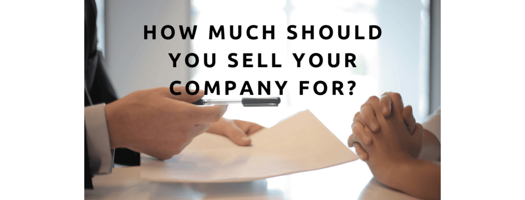 How much should you sell your business for.