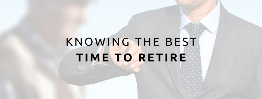 Knowing the best time to retire from owning a business.