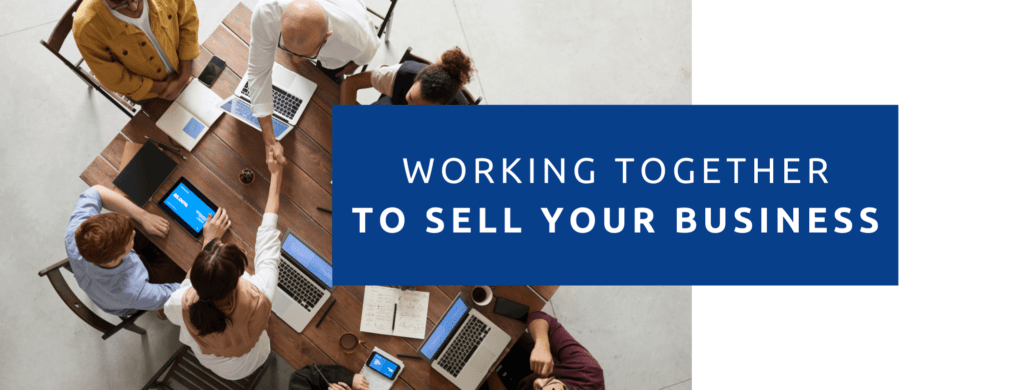 Working together to sell your business.