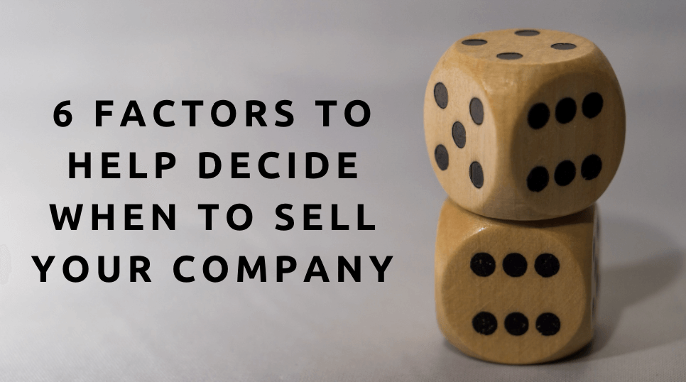 6 ways to determine when to sell my business.