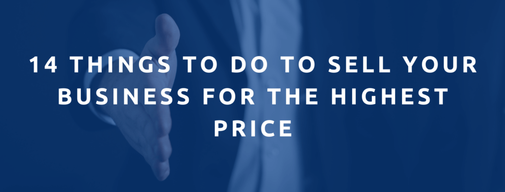 14 things to do to sell your company for the highest price