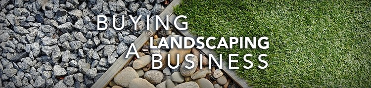 Buying a Landscaping Business for Sale