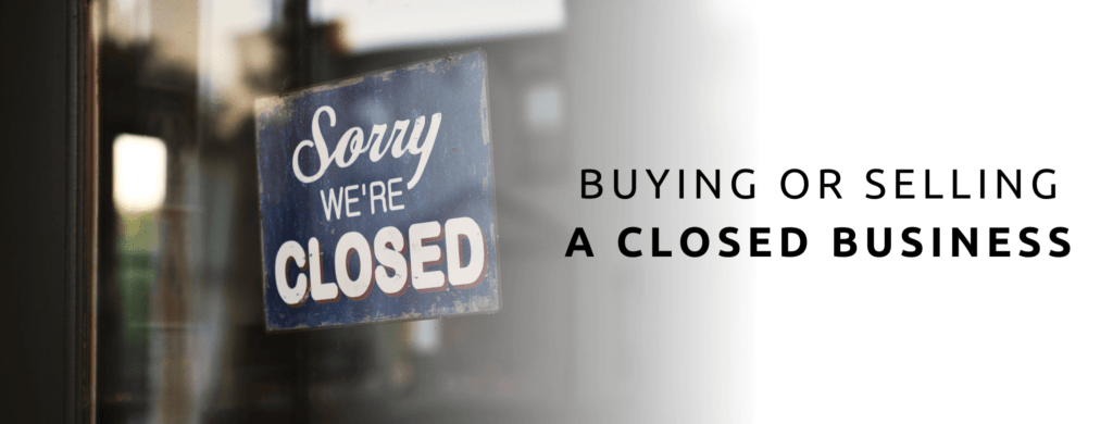 Buying Or Selling A Closed Business