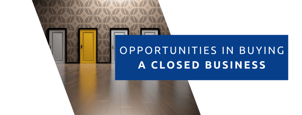 Opportunities IN Buying A Closed Business