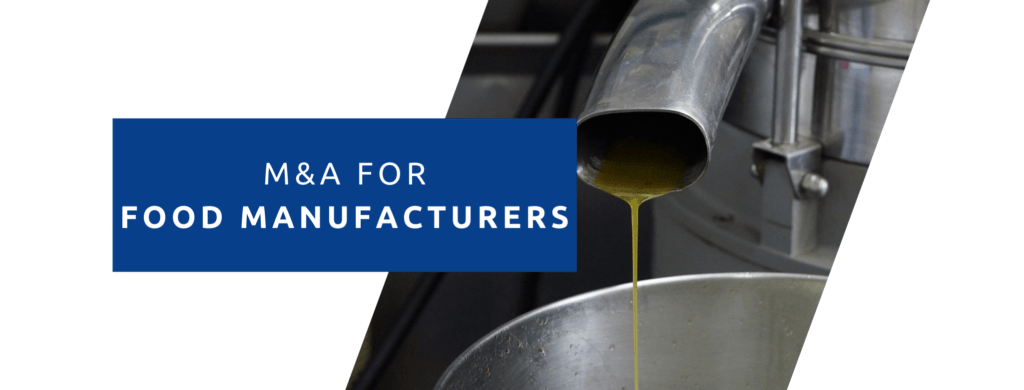M&A For Food Manufacturing Businesses.