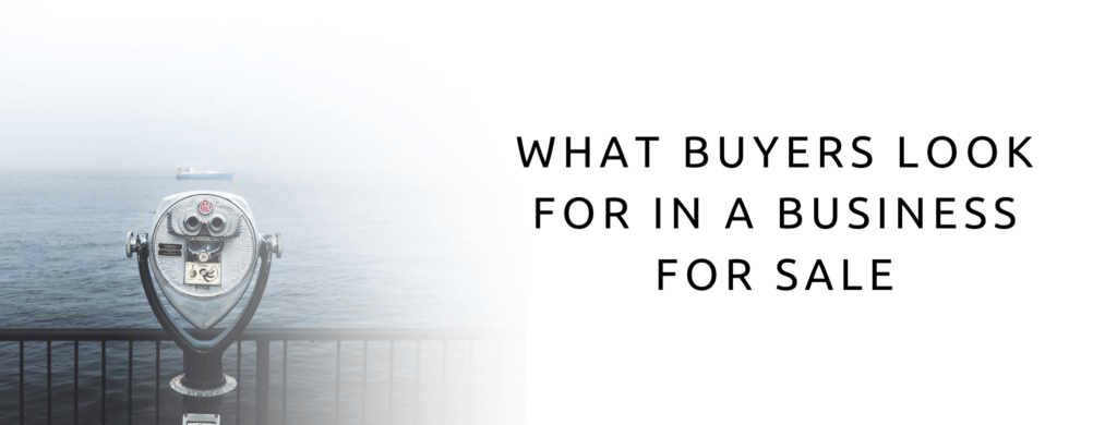 what buyers are looking for in your business for sale.