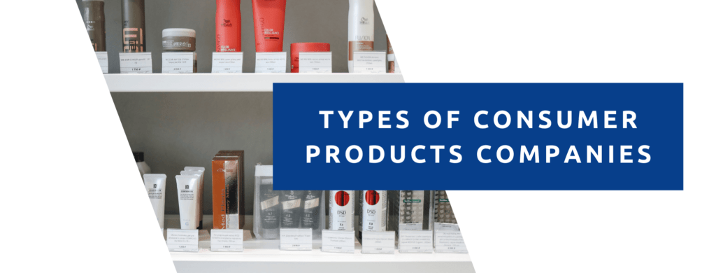 Types of consumer goods companies we have sold.