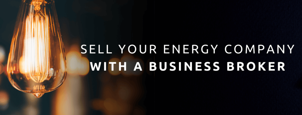 Sell your energy business with a business broker.