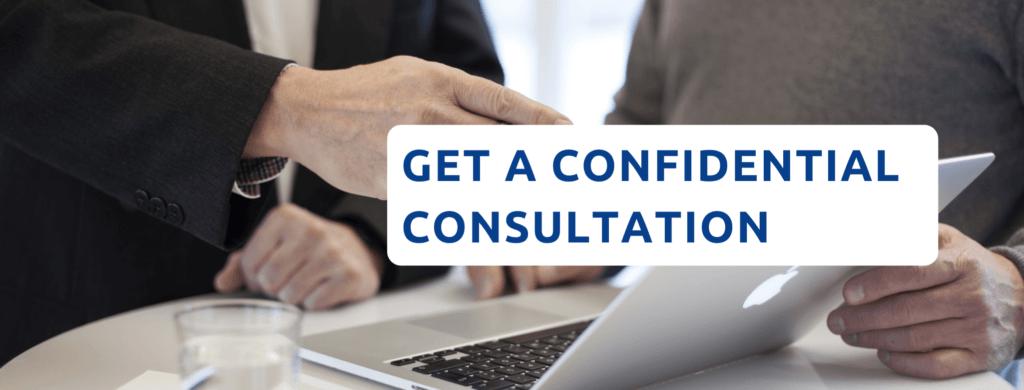 Get A confidential consultation.