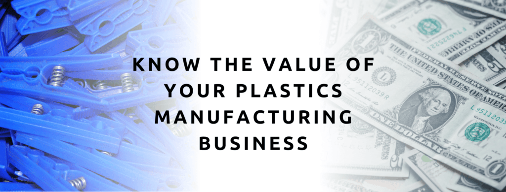 Know the value of your plastics manufacturing business.