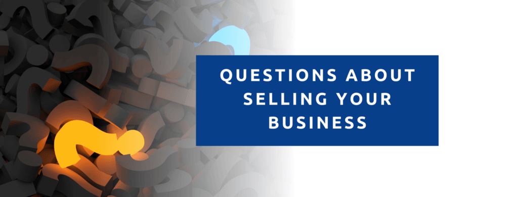 Questions about selling your business