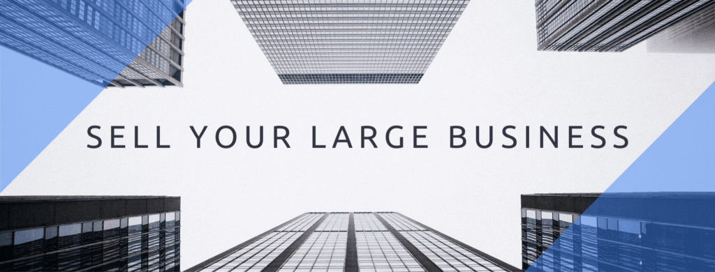 Sell your large business.