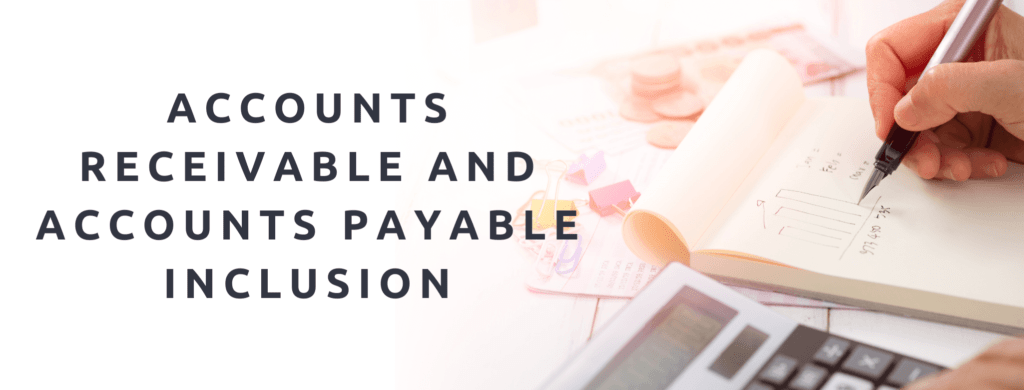 Are the Accounts receivable and Accounts payable included?