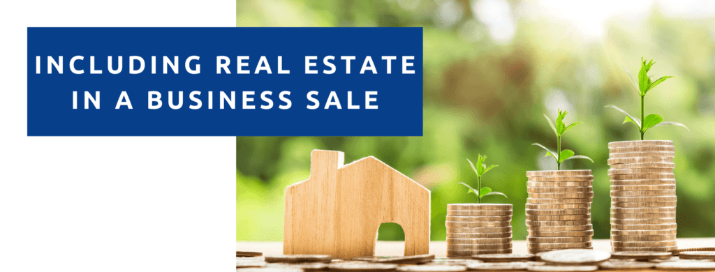 Do I sell my real estate with my business?