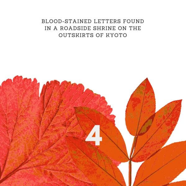 Blood-Stained Letters Found in a Roadside Shrine on the Outskirts of Kyoto by Stewart C Baker